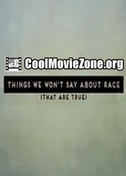 Things We Won't Say About Race That Are True (2015)