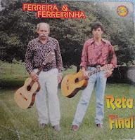 Ferreira e Ferreirinha - Reta Final