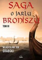 http://www.empik.com/saga-o-jarlu-broniszu-tom-3-grabski-wladyslaw-jan,p1108718174,ksiazka-p