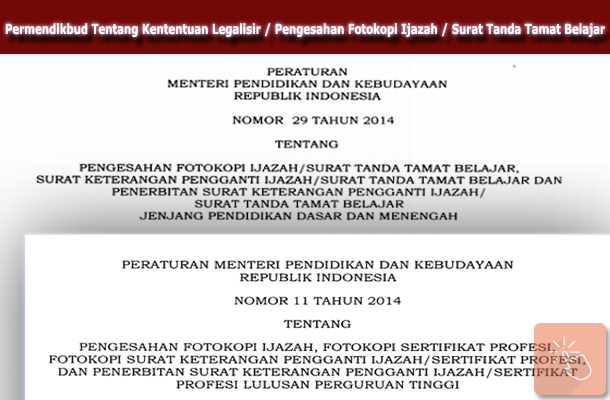 Permendikbud Tentang Ketentuan Legalisir Pengesahan Fotokopi Ijazah Surat Tanda Tamat Belajar