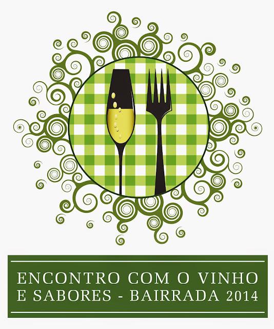 Divulgação:Encontro com o Vinho e Sabores - Bairrada com 2.ª edição de 3 a 5 de Outubro - reservarecomendada.blogspot.pt