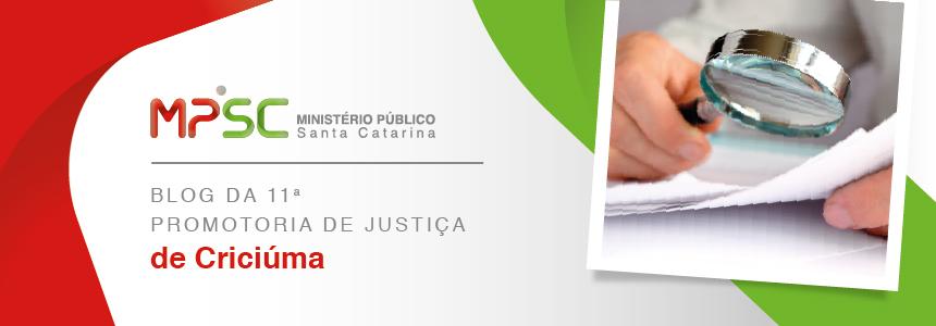 BLOG DA 11ª PROMOTORIA DE JUSTIÇA DA COMARCA DE CRICIÚMA