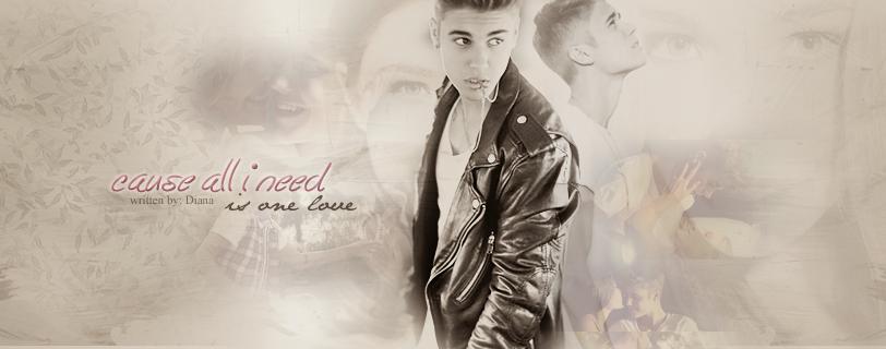 Cause all I need is one love • Justin Bieber [BEFEJEZETT]