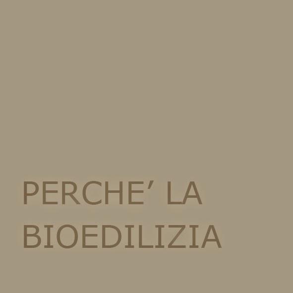 - Perchè la Bioedilizia -