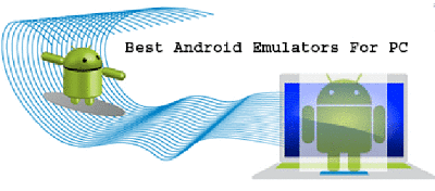 Android Emulators For PC