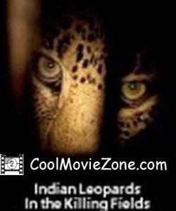 Indian Leopards: The Killing Fields (2004)