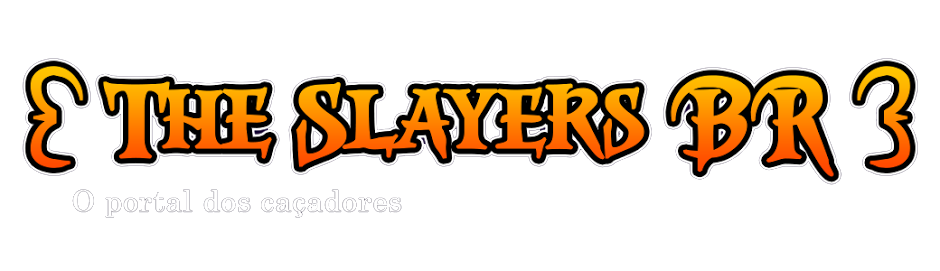 The Slayers BR