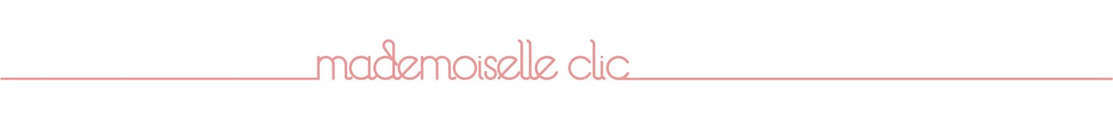 Mademoiselle Clic