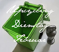 Upcycling Dienstag Februar 2015
