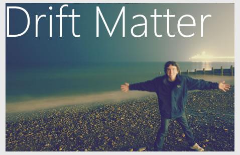Drift Matter