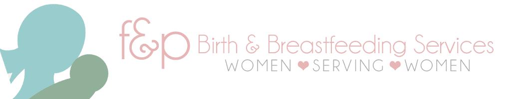 F&P Birth and Breastfeeding Services: Women Serving Women