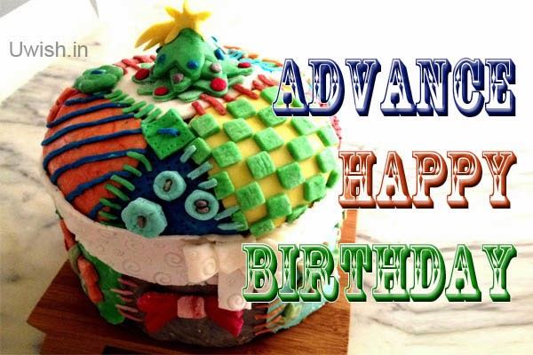Advance Happy Birthday e greetings and wishes with colorful cupcake.