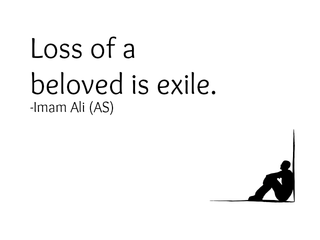 Loss of a beloved is exile.
