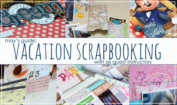 The One With Mays Guide Vacation Scrapbooking Class Contributor