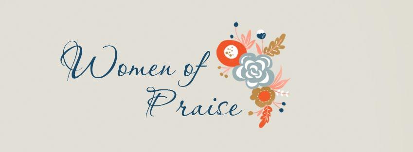 Women of Praise!