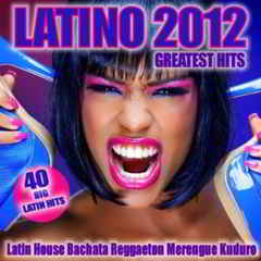 latino Download   VA   Latino 2012 Greatest Hits