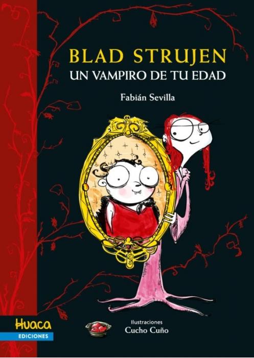 BLAD STRUJEN, UN VAMPIRO DE TU EDAD - Huaca Ediciones