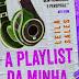 10 Considerações sobre A Playlist da Minha Vida, ou porque apertar o play pode mudar tudo...