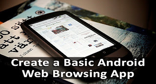 How To Create A Simple Web Browsing App For Android?