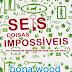 Seis Coisas Impossíveis – Fiona Wood