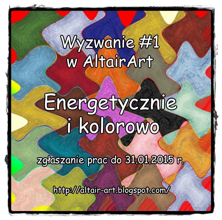 http://altair-art.blogspot.com/2015/01/wyzwanie-1-kolorowo-i-energetycznie.html?showComment=1422050814256#c4103524255550123384