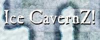 Ice CavernZ!
