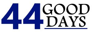 44 Good Days