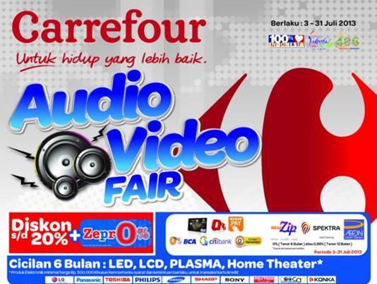 ... Promo Carrefour Terbaru - Audio Video Fair - Periode 3 - 31 Juli 2013