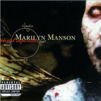 The Top 50 Greatest Albums Ever (according to me) 13. Marilyn Manson - Antichrist Superstar