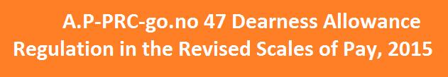 A.P PRC 2015 G.O.No.47 D.A details