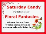 Floral Fantasies Weekly Candy