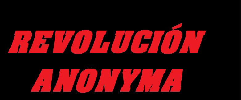 REVOLUCIÓN ANONYMA