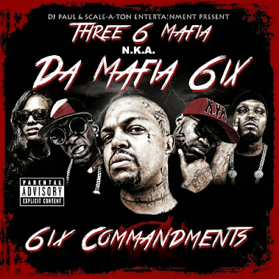 """6IX COMMANDMENTS"" Three 6 Mafia is now Da Mafia 6ix"