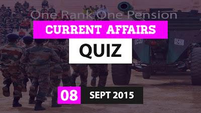 Current Affairs Quiz 8 September 2015
