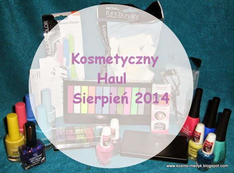 Haul Kosmetyczny - Sierpień 2014 - Zapraszam :)
