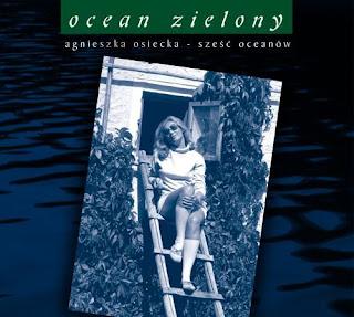 """(411) Muzyczny kącik: """"Zielony ocean"""" Agnieszki Osieckiej"""
