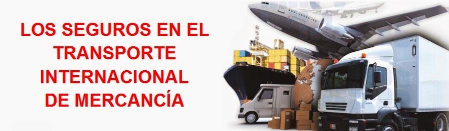 LOS SEGUROS EN EL TRANSPORTE INTERNACIONAL DE MERCANCIA