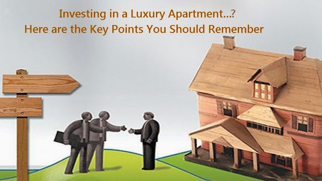 Investing in a Luxury Apartment...? Here are the Key Points You Should Remember