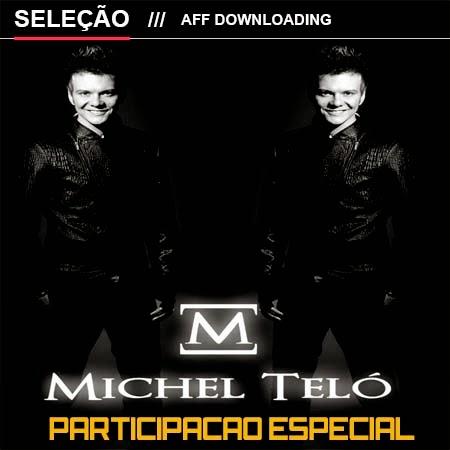 Baixar – Michel Teló – CD Participação Especial – Lançamento 2014