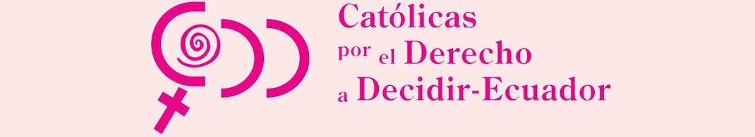 Catolicas por el derecho a decidir Ecuador