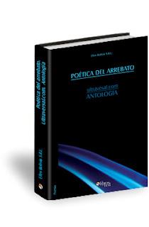 Antología Ultraversal. Poética del Arrebato. Edit. Libros en Red.