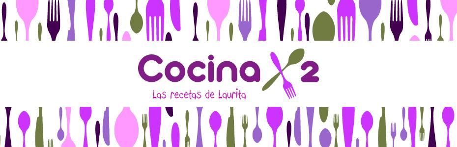 Cocinax2. Las recetas de Laurita.