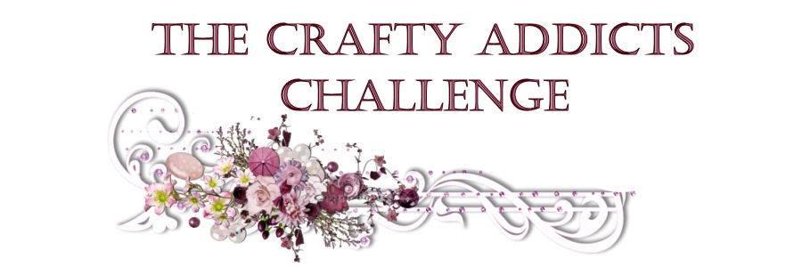 The Crafty Addicts Challenge Blog