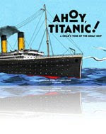 """Ahoy, Titanic!"" now available on amazon. Click below."
