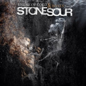 Stone Sour – House Of Gold & Bones: Part 2 (2013)