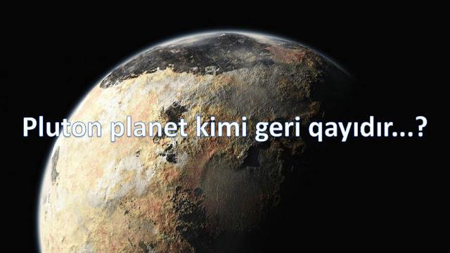 Pluton planet kimi geri qayıdır