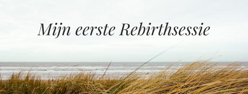 Mijn eerste Rebirthsessie