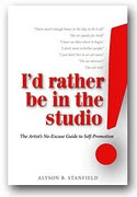 Id'Rather Be In The Studio! by Alyson B. Stanfield