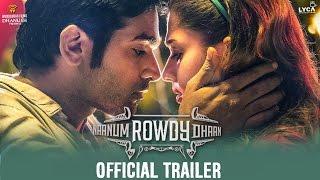 Naanum Rowdy Dhaan – Official Trailer _ Vijay Sethupathi, Nayanthara _ Anirudh _ Vignesh Shivan