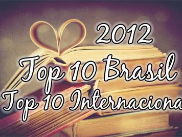 Top 10 Brasil 2012! Bônus: Top 10 Internacional